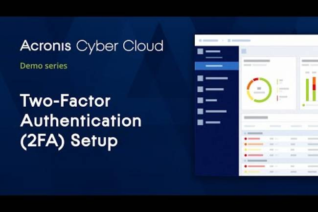 Two-Factor Authentication (2FA) Setup | Acronis Cyber Cloud Demo Series