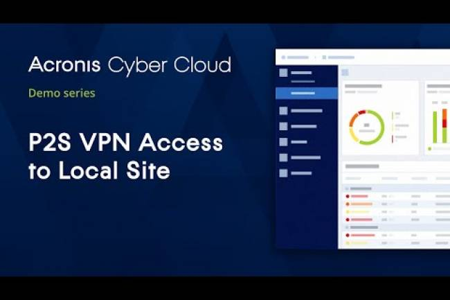 P2S VPN Access to Local Site |Acronis Cyber Disaster Recovery Cloud |Acronis Cyber Cloud Demo Series